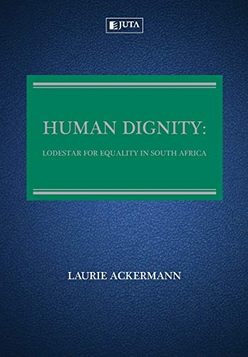 9780702199011: Human Dignity: Lodestar for Equality in South Africa