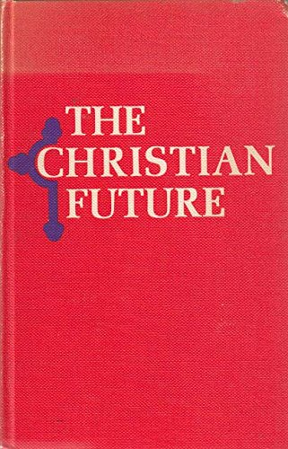 THE CHRISTIAN FUTURE, A STRATEGY FOR CATHOLIC RENEWAL: Kenny, Denis