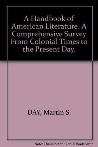 A Handbook of American Literature: a comprehensive study from colonial times to the present day: ...
