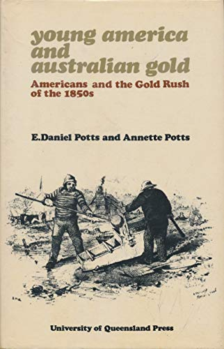 9780702208942: Young America and Australian gold: Americans and the gold rush of the 1850's