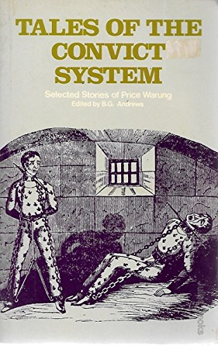 Tales of the Convict System: Selected Stories of Price Warung. Edited by B G Andrews
