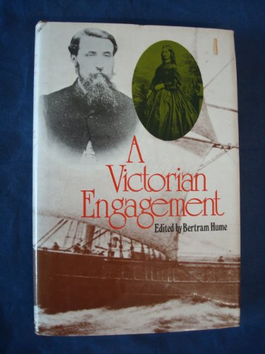 A Victorian Engagement: Letters & Journals Of: Hume, Walter &