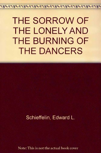 9780702210099: The sorrow of the lonely and the burning of the dancers