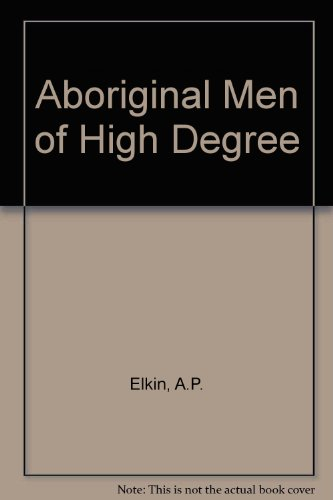 9780702210174: Aboriginal Men of High Degree (Studies in society and culture)