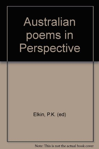 Australian poems in perspective : a collection of poems and critical commentaries.