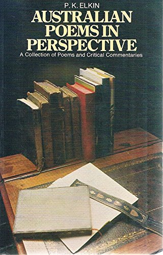 Australian Poems in Perspective: A Collection of: Elkin, P. K.