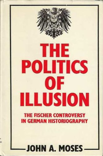 9780702210402: The politics of illusion: The Fischer controversy in German historiography