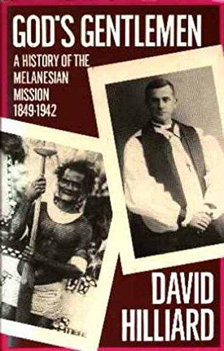 9780702210662: God's Gentlemen: History of the Melanesian Mission, 1849-1942