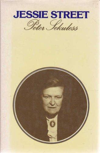 Jessie Street: A Rewarding But Unrewarded Life: Sekuless, Peter
