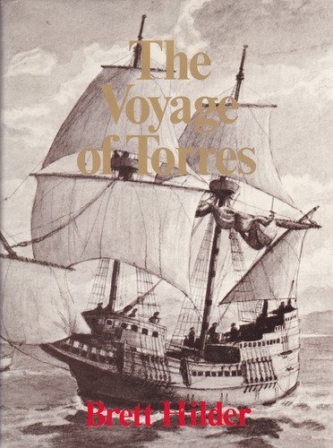 9780702212758: The Voyage of Torres: Discovery of the Southern Coastline of New Guinea and Torres Strait by Captain Luis Baez De Torres in 1606