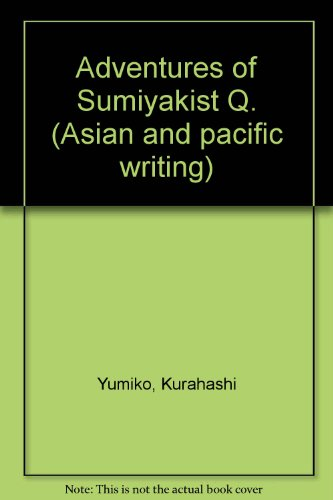 9780702213281: Adventures of Sumiyakist Q. (Asian and pacific writing ; 10)