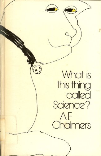 9780702213410: What Is This Thing Called Science?: An Assessment of the Nature and Status of Science and Its Methods