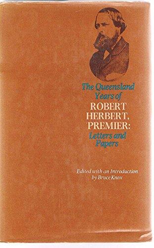 The Queensland years of Robert Herbert, Premier: Letters and papers: Herbert, Robert