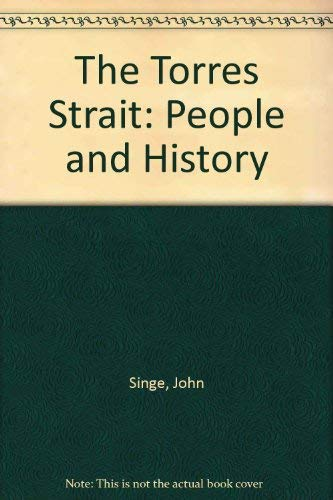 The Torres Strait: People and History: Singe, John