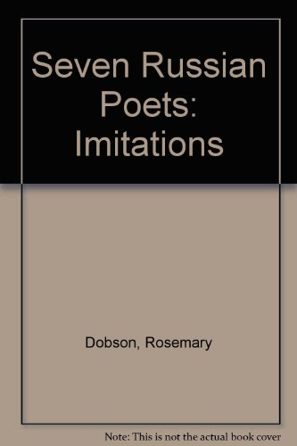 Seven Russian Poets: Imitations: Dobson, Rosemary and Campbell, David (eds.)