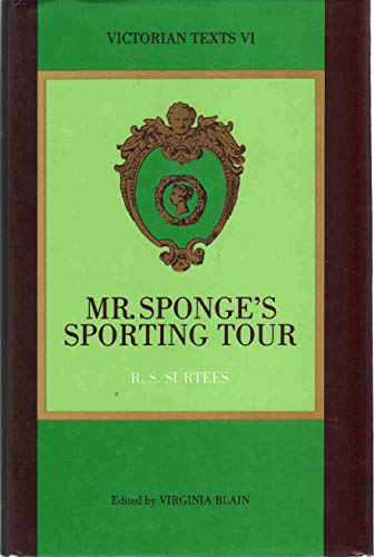 Mr. Sponge's Sporting Tour (Victorian texts): Robert Smith Surtees