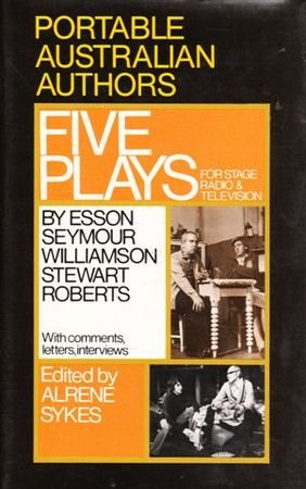 Five Plays for Stage, Radio and Television (Portable Australian authors): Esson, L., etc.