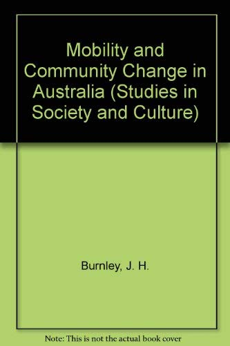 Mobility and Community Change in Australia (Studies in Society and Culture Series)