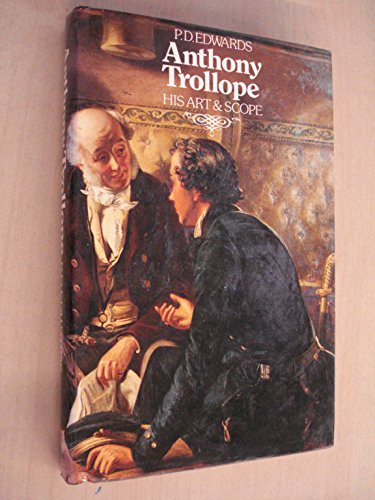 9780702214530: Anthony Trollope, his art and scope