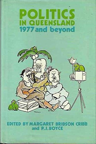 9780702215117: Politics in Queensland, 1977 and beyond