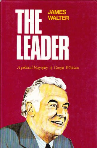 9780702215575: The Leader: Political Biography of Gough Whitlam