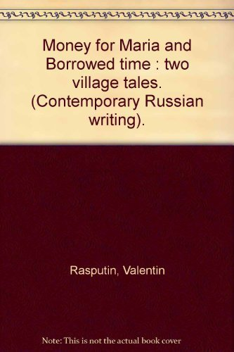 9780702215582: Money for Maria and Borrowed time: Two village tales (Contemporary Russian writing)