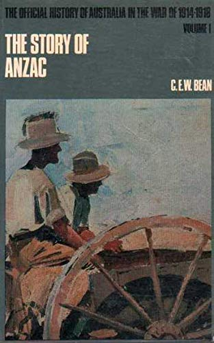 9780702215865: The Story of Anzac (Official History of Australia in the War of 1914-18)