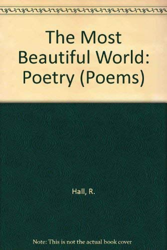 The Most Beautiful World: Fictions and Sermons: Hall, Rodney