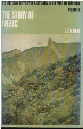 9780702216046: The Story of Anzac: From 4 May, 1915, to the Evacuation of the Gallipoli Peninsula (The Official History of Australia in the War of 1914-1918, Volume 2)