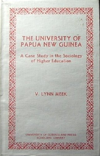 9780702216381: The University of Papua New Guinea: A Case Study in the Sociology of Higher Education (University of Queensland Press scholars' library)