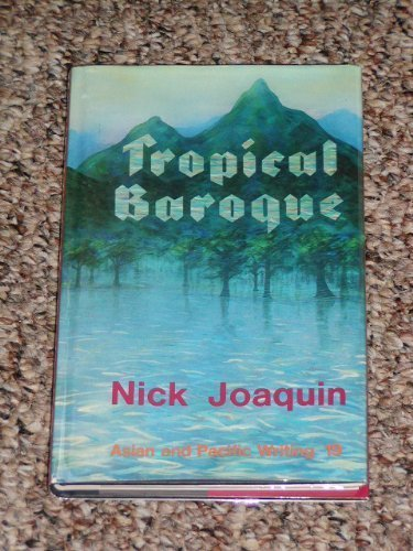 Tropical Baroque: Pour Manileno Theatricals (Asian and Pacific writing) (0702216437) by Nick Joaquin
