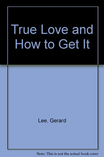 9780702216565: True Love and How to Get It