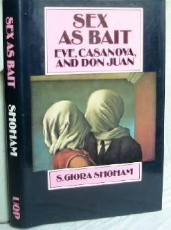 9780702217036: Sex as bait: Eve, Casanova, and Don Juan