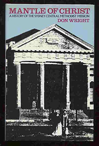Mantle of Christ: A History of the Sydney Central Methodist Mission (9780702217395) by Wright, Don