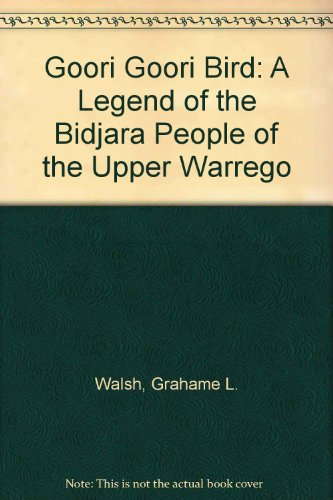 9780702217777: Goori Goori Bird: A Legend of the Bidjara People of the Upper Warrego