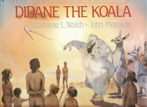 9780702218897: Didane the Koala: From a Legend of the Bidjara People of the Upper Warrego