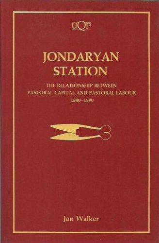Jondaryan Station: The Relationship Between Pastoral Capital: Walker, Jan