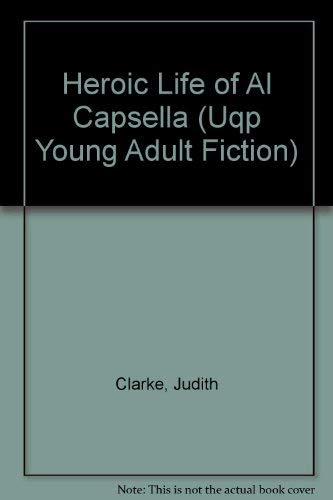9780702221095: Heroic Life of Al Capsella (Uqp Young Adult Fiction)