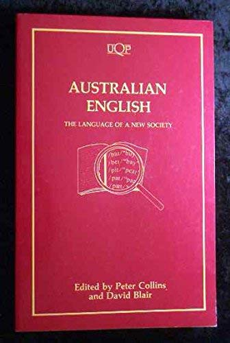 9780702221101: Australian English: The Language of a New Society (Uqp Paperbacks)