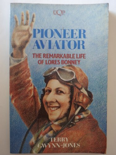9780702221187: Pioneer Aviator: The Remarkable Life of Lores Bonney