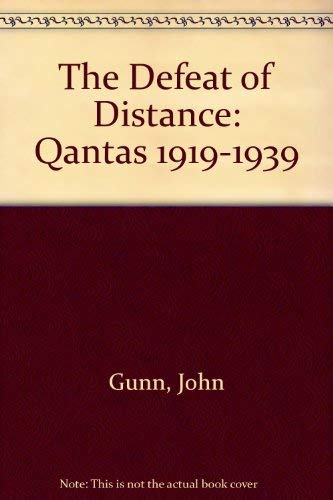 9780702221545: The Defeat of Distance: Qantas 1919-1939