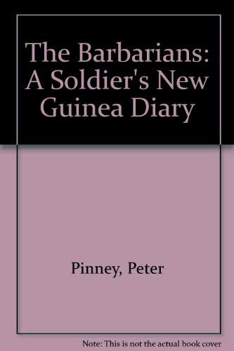 9780702221583: The Barbarians: A Soldier's New Guinea Diary (Uqp Studies in Australian Literature)