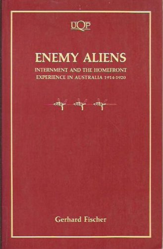 9780702221781: Enemy Aliens: Internment and the Homefront Experience in Australia, 1914-1920 (Uqp Paperbacks. Australian History)