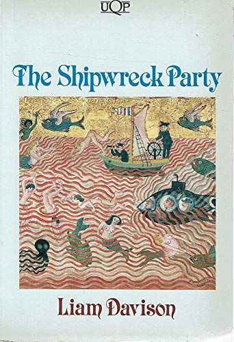 9780702221927: The shipwreck party (UQP fiction)