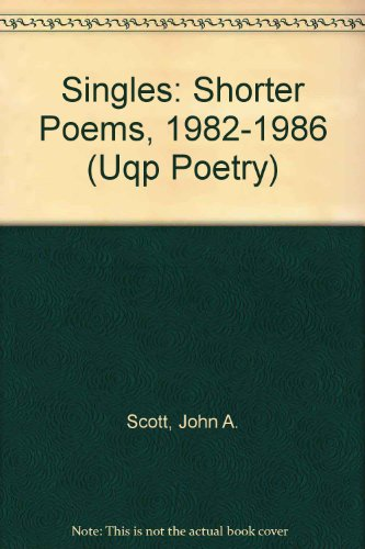 9780702222146: Singles: Shorter Poems, 1982-1986 (Uqp Poetry)