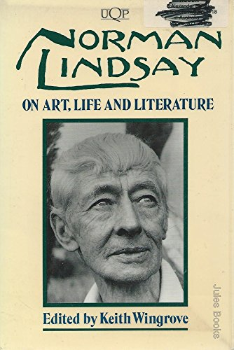 Norman Lindsay on Art, Life and Literature