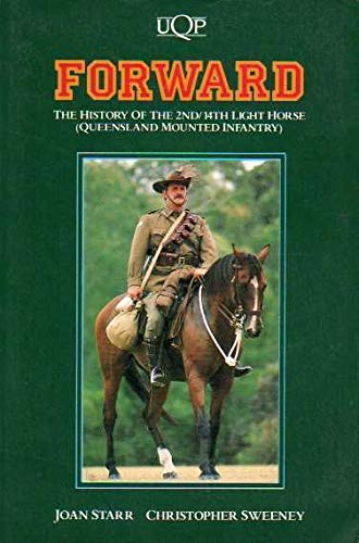 9780702223044: Forward: The History of the Second - Fourteenth Light Horse Queensland Mounted Infantry (Uqp Nonfiction)