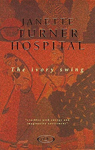 The Ivory Swing: Hospital, Janette Turner