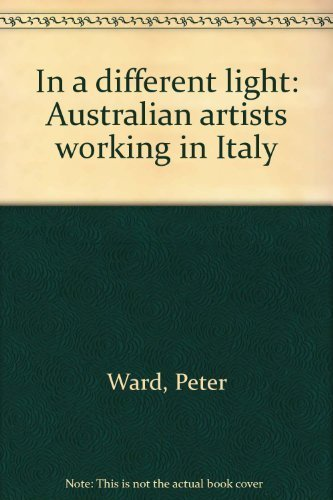 In a Different Light: Australian Artists Working: Peter And Susan