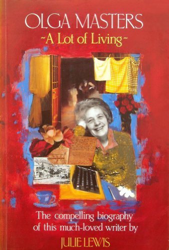 9780702223877: Olga Masters: A Lot of Living: The Compelling Biography of This Much-Loved Writer